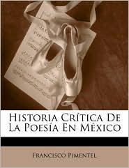 Historia Cr tica De La Poes a En M xico - Francisco Pimentel