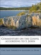 Cyril, Saint, Patriarch of Alexandria, ca. 370-444: Commentary on the Gospel according to S. John