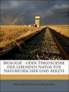 Treviranus, Gottfried Reinhold: Biologie : oder Philosophie der lebenden Natur für Naturforscher und Aerzte, Erster Band