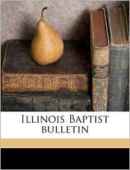 Illinois Baptist bulletin Volume 1916 - Created by Illinois Baptist State Convention