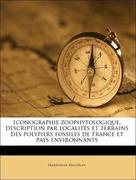 Michelin, Hardouin: Iconographie zoophytologique, description par localités et terrains des polypiers fossiles de France et pays environnants Volume text