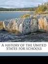 A History of the United States for Schools - Alexander Johnston