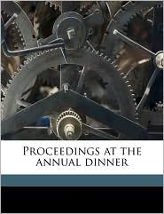 Proceedings at the annual dinner Volume 1 - Created by New England society of northeastern Penn