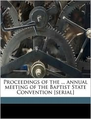 Proceedings of the. annual meeting of the Baptist State Convention [serial] Volume 1876 - Created by Baptist State Convention of North Caroli
