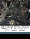 Proceedings of the ... Annual Meeting of the Baptist State Convention [Serial] Volume 1876 - John Pasteur