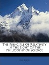 The Principle of Relativity in the Light of the Philosophy of Science - Dr Paul Carus