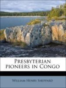 Presbyterian pioneers in Congo als Taschenbuch von William Henry Sheppard - Nabu Press