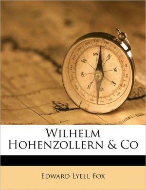Wilhelm Hohenzollern & Co