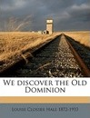 We Discover the Old Dominion - Louise Closser Hale