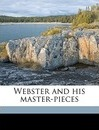 Webster and His Master-Pieces Volume 2 - B F 1813-1885 Tefft