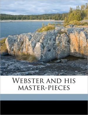 Webster and his master-pieces Volume 2