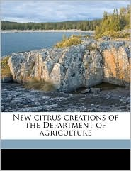 New Citrus Creations Of The Department Of Agriculture - Herbert John 1865- [From Old Ca Webber