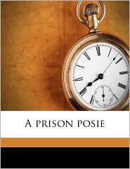 A prison posie - Susan Glover Macomber