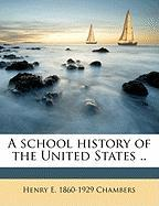 A School History of the United States ..
