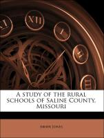 A study of the rural schools of Saline County, Missouri