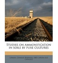 Studies on Ammonification in Soils by Pure Cultures - Charles Bernard Lipman