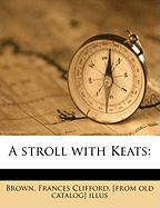 A Stroll with Keats