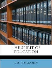 The spirit of education - E M. tr McCarthy
