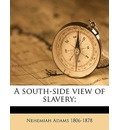 A South-Side View of Slavery; - Nehemiah Adams