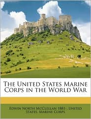 The United States Marine Corps in the World War - Created by United States. Marine Corps