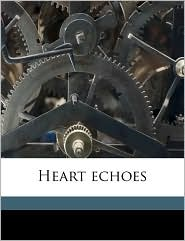 Heart Echoes - George Edward 1870- [From Old Ca Lewis
