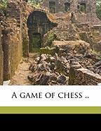 A Game of Chess ..