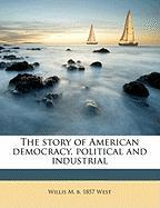 The Story of American Democracy, Political and Industrial
