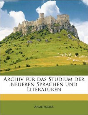 Archiv Fur Das Studium Der Neueren Sprachen Und Literature, Volume 20