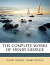 The Complete Works of Henry George Volume 8 - Jr.  Henry George