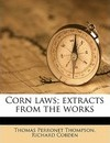 Corn Laws; Extracts from the Works - Thomas Perronet Thompson