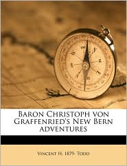 Baron Christoph Von Graffenried's New Bern Adventures - Vincent H. 1879- Todd