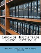 Baron de Hirsch Trade School: Catalogue