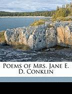 Poems of Mrs. Jane E. D. Conklin