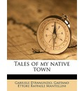 Tales of My Native Town - Gabriele D'Annunzio
