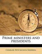 Prime Ministers and Presidents
