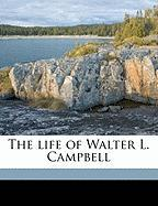 The Life of Walter L. Campbell