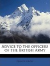 Advice to the Officers of the British Army - Francis Grose