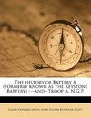 The History of Battery a (Formerly Known as the Keystone Battery) - Logan Howard-Smith
