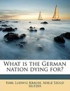 What Is the German Nation Dying For? - Karl Ludwig Krause