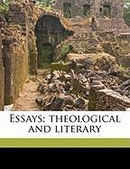 Essays; Theological and Literary