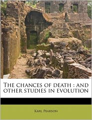 The Chances Of Death - Karl Pearson