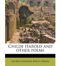 Childe Harold and Other Poems - Lord George Gordon Byron