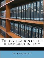 The civilisation of the Renaissance in Italy - Jacob Burckhardt