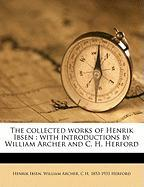The Collected Works of Henrik Ibsen: With Introductions by William Archer and C. H. Herford