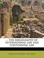 ... the Bibliography of International Law and Continental Law