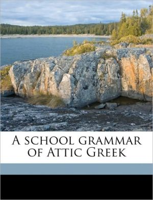 A school grammar of Attic Greek