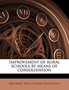 Improvement of Rural Schools by Means of Consolidation