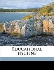 Educational hygiene - Willard Stanton Small