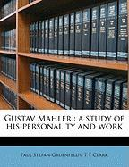 Gustav Mahler: A Study of His Personality and Work