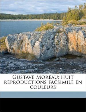 Gustave Moreau; huit reproductions facsimil en couleurs - Anonymous